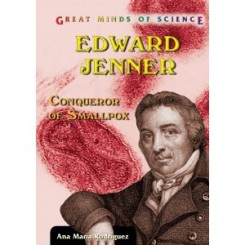 Edward Jenner: Conqueror of Smallpox (Great Minds of Science)